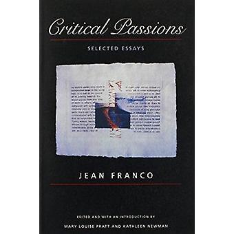 Kritischen Leidenschaften - ausgewählte Essays von Franco - Jean / Pratt - Mary Lou