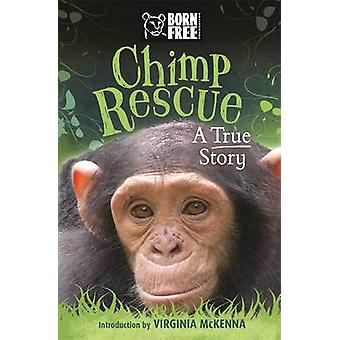 Born Free Chimp Rescue - A True Story by Jess French - 9781510100541 B