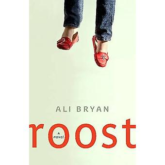 Roost - A Novel by Ali Bryan - 9781554811373 Book