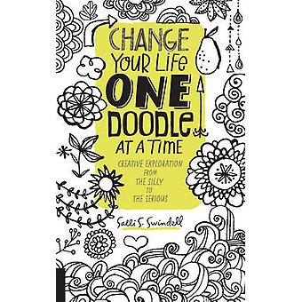 Change Your Life One Doodle at a Time - Creative Exploration from the