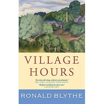 Village Hours by Ronald Blythe - 9781848252370 Book