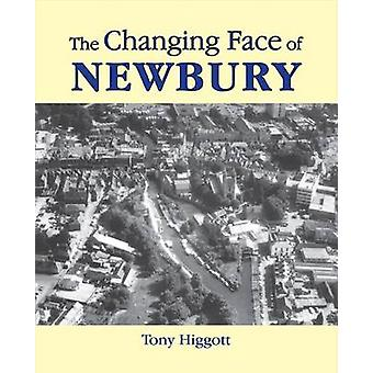 The Changing Face of Newbury by Tony Higgott - 9781846743405 Book