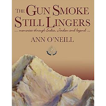 The Gun Smoke Still Lingers - A Memoir Through India - Jordan and Beyo