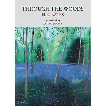 Through the Woods by H. E. Bates - Agnes Miller Parker - 978190821302