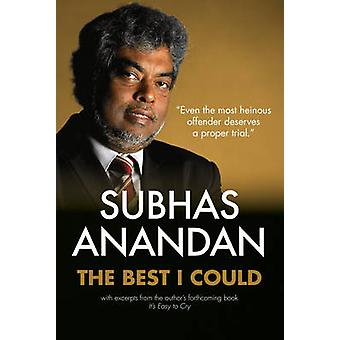 The Best I Could - 2015 (2nd Revised edition) by Subhas Anandan - 9789