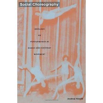 Sociala koreografi - ideologi som prestanda i dans och vardagliga Mo