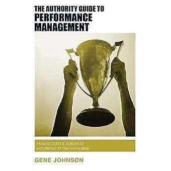 The Authority Guide to Performance Management - How to build a culture