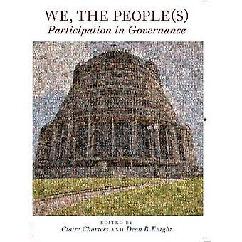 We - the People(s) - Participation in Government by Clare Charters - D