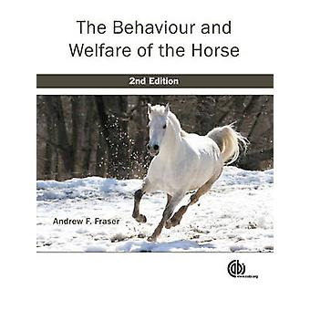 The Behaviour and Welfare of the Horse (2nd Revised edition) by Andre