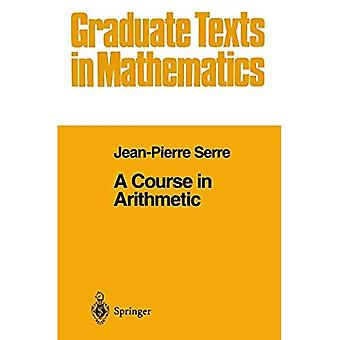 A Course in Arithmetic (Graduate Texts in Mathematics)