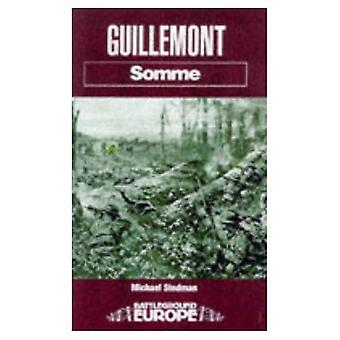 Guillemont : Somme (Battleground Europe)