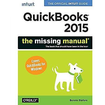 QuickBooks 2015: Puuttuu käsin: virallinen Intuit opas QuickBooks 2015 (puuttuvien käyttöoppaiden)