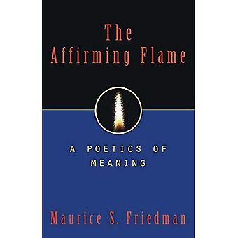 The Affirming Flame : A Poetics of Meaning