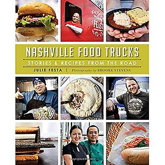 Nashville Food Trucks: Stories & Recipes from the Road (American Palate)