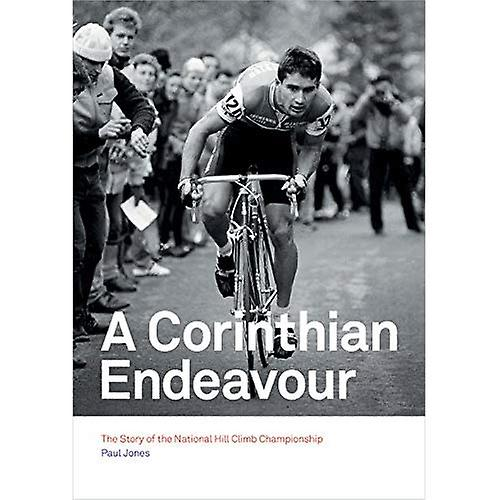 A Corinthian Endeavour: The Story of the National Hill Climb Championship