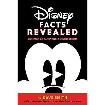 Disney Facts Revealed Answers To Fans Curious Questions by Dave Smith & Al Giuliani