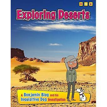 Exploring Deserts  A Benjamin Blog and His Inquisitive Dog Investigation by Anita Ganeri
