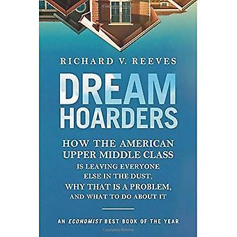 Acaparadores de sueño: Cómo la clase media superior americana está dejando todos los demás en el polvo, por que es un problema y qué hacer al respecto