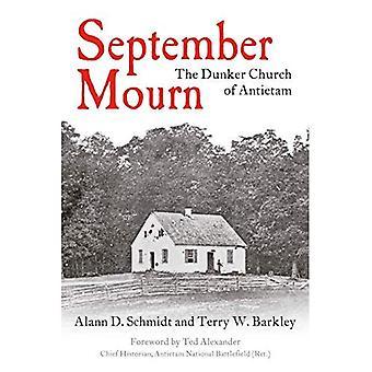 September Mourn: The Dunker� Church of Antietam
