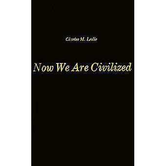 Jetzt sind wir eine Studie über das Weltbild der Zapoteken-Indianer von Mitla Oaxaca von Leslie & Charles M zivilisiert.