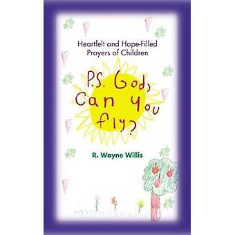 P.S. Dio si può volare accorato ed esprimiamo le preghiere dei bambini di Willis & Wayne R.