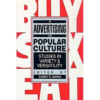 Advertising and Popular Culture Studies in Variety and Versatility by Danna & Sammy R.