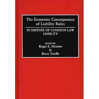 The Economic Consequences of Liability Rules In Defense of Common Law Liability by Meiners & Roger E.