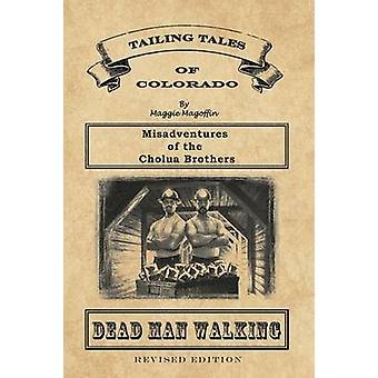 Dead Man Walking libro 1 disavventure dei fratelli Cholua Revised Edition di Magoffin & Maggie