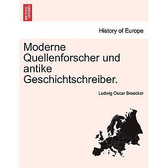 Moderne Quellenforscher Und Antike Geschichtschreiber. von Broecker & Ludwig Oscar