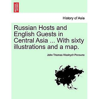 Russian Hosts and English Guests in Central Asia ... With sixty illustrations and a map. by Perowne & John Thomas Woolrych