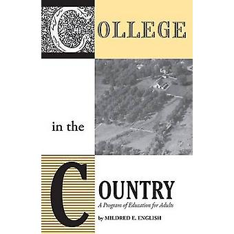 College in the Country A Program of Education for Adults by English & Mildred E.