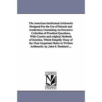 De amerikanska intellektuella aritmetiska utformad för the användning av skolor och akademier som innehåller en omfattande samling av praktiska frågor med kortfattad och ursprungliga metoder av lösning som Simp av Stoddard & John F. John Fair
