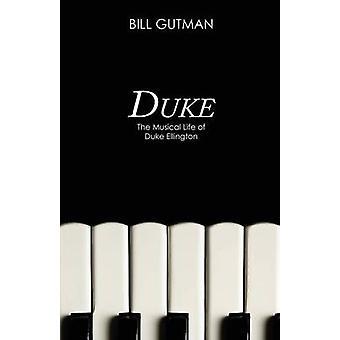 Duke The Musical Life of Duke Ellington by Gutman & Bill