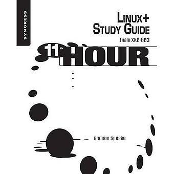 Linux Exam XK0003 Study Guide by Speake & Graham