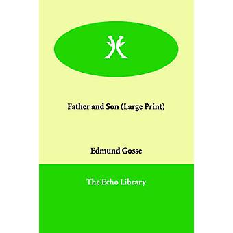 Father and Son by Gosse & Edmund