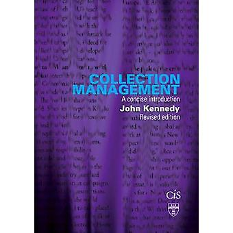 Collection Management A Concise Introduction by Kennedy & John