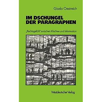 Im Dschungel der Paragraphen  Rechtsgefhl zwischen Klischee und Information by Oestreich & Gisela