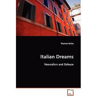 Italienische Träume Neorealismus und Deleuze von Kelso & Thomas
