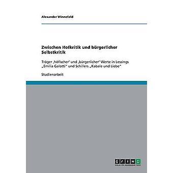 Zwischen Hofkritik und brgerlicher Selbstkritik av Winnefeld & Alexander
