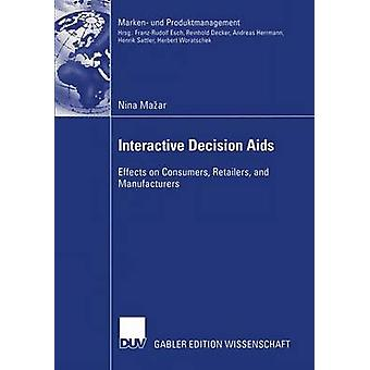 Interactive Decision Aids  Effects on Consumers Retailers and Manufacturers by Mazar & Nina
