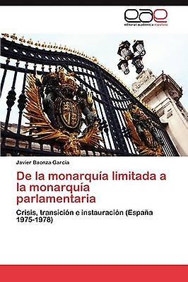 De la monarqua limitada a la monarqua parlaHommestaria by Baonza Garca Javier