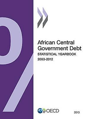 African Central GovernHommest Debt 2013 Statistical Yearbook by OECD