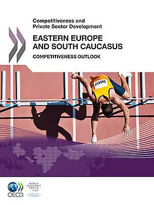 Competitiveness and Private Sector DevelopHommest Competitiveness and Private Sector DevelopHommest Eastern Europe and South Caucasus 2011  Competitiveness Outlook by OECD Publishing