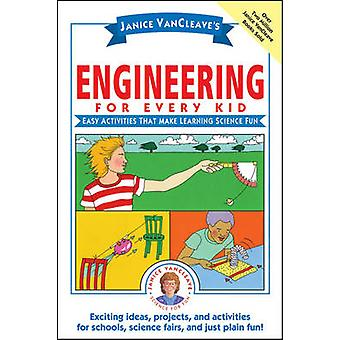 Janice VanCleaves Physics for Every Kid by Janice VanCleave