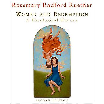 Women and Redemption - a Theological History (2nd) by Rosemary Radford
