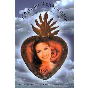 Chicano Renaissance - Contemporary Cultural Trends by David R. Maciel