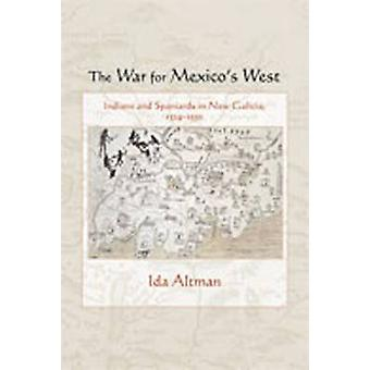 The War for Mexico's West - Indians and Spaniards in New Galicia - 152