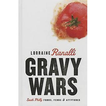 Gravy Wars - South Philly Foods - Feuds & Attytudes by Lorraine Ranall