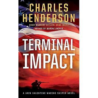 Terminal Impact - Jack Valentine Marine Sniper by Charles Henderson -