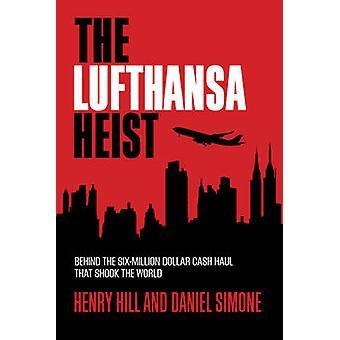 The Lufthansa Heist - Behind the Six-Million Dollar Cash Haul That Sho